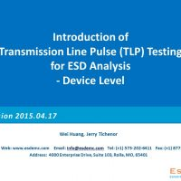 TS001 Introduction of Transmission Line Pulse (TLP) Testing for ESD Analysis -Device Level